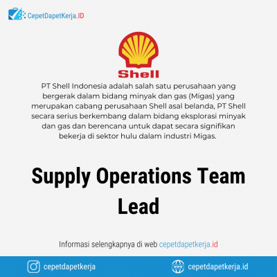 Loker Supply Operations Team Lead – PT. Shell Indonesia