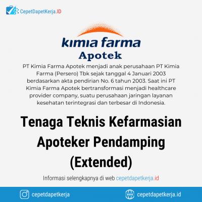Loker Tenaga Teknis Kefarmasian, Apoteker Pendamping (Extended) – PT. Kimia Farma Apotek